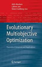 Evolutionary multiobjective optimization : theoretical advances and applications