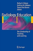 Radiology education : the scholarship of teaching and learning Radiology education