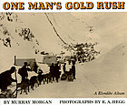 One man's gold rush; a Klondike album