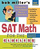 Bob Miller's SAT math for the clueless : SAT math