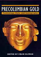 Precolumbian gold : technology, style and iconography