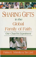 Sharing gifts in the global family of faith : one church's experiment