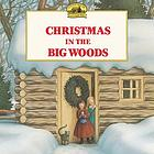 Christmas in the Big Woods : adapted from the Little house books by Laura Ingalls Wilder