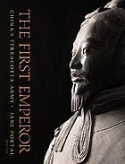 The first emperor : China's Terracotta Army
