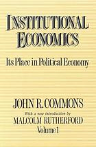 Institutional economics; its place in political economy
