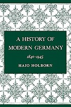A history of modern Germany : 1840-1945