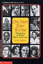 One more river to cross : the stories of twelve Black Americans