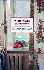 White walls : collected stories