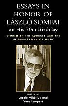 Essays in honor of László Somfai on his 70th birthday : studies in the sources and the interpretation of music
