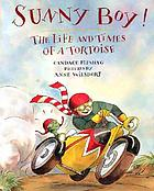 Sunny Boy! : the life and times of a tortoise