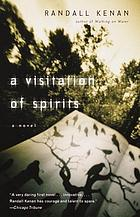 A visitation of spirits : a novel