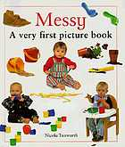 Messy : a very first picture book