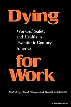 Dying for work : workers' safety and health in twentieth-century America