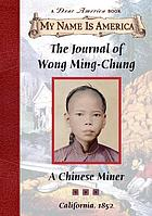 The journal of Wong Ming-Chung : a Chinese miner