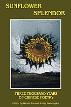 Sunflower splendor : three thousand years of Chinese poetry