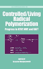 Controlled/living radical polymerization : progress in ATRP, NMP, and RAFT