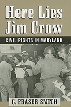 Here lies Jim Crow : civil rights in Maryland