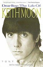 Dear boy : the life of Keith Moon