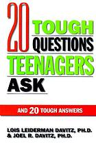 20 tough questions teenagers ask and 20 tough answers