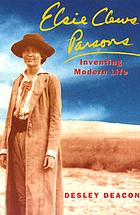 Elsie Clews Parsons inventing modern life