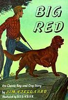 Big Red Big Red : the story of a champion Irish setter and a trapper's son who grew up together, roaming the wilderness
