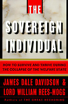 The sovereign individual : how to survive and thrive during the collapse of the welfare state