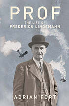 Prof : the life and times of Frederick Lindemann