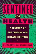 Sentinel for health : a history of the Centers for Disease Control