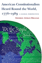 American constitutionalism heard round the world, 1776-1989 a global perspective