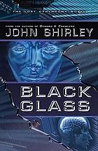 Black glass : the lost cyberpunk novel