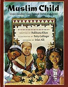 Muslim child : understanding Islam through stories and poems