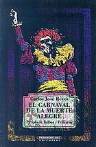 El carnaval de la muerte alegre : (periplo de Balboa y Pedrarias)