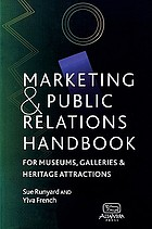 The marketing and public relations handbook for museums, galleries and heritage attractions