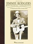 Jimmie Rodgers memorial songbook : 43 songs from the Father of Country Music