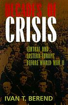 Decades of crisis : Central and Eastern Europe before World War II