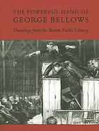 The powerful hand of George Bellows : drawings from the Boston Public Library