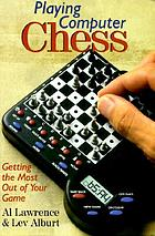 Playing computer chess : getting the most out of your game