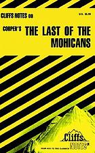 The last of the Mohicans notes : including chapter summaries and commentaries, critical analyses, selected examination questions