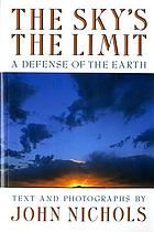 The sky's the limit : a defense of the earth