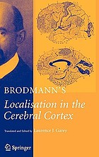 Brodmann's localization in the cerebral cortex the principles of comparative localisation in the cerebral cortex based on cytoarchitectonicsBrodmann's