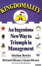 Kingdomality [an ingenious new way to triumph in management]