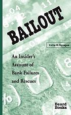Bailout : an insider's account of bank failures and rescues