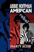 Abbie Hoffman, American rebel