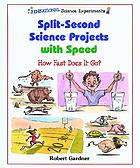 Split-second science projects with speed : how fast does it go?