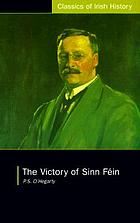 The victory of Sinn Féin : how it won it, and how it used it