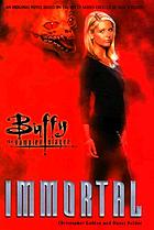 Immortal : a Buffy the vampire slayer novel