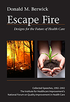 Escape fire : designs for the future of health care