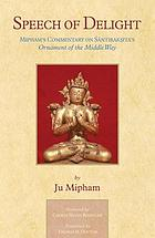 Speech of delight : Mipham's commentary on Śāntarakṣita's Ornament of the middle way