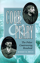 Cook &amp; Peary : the polar controversy, resolved