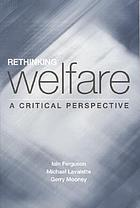 Rethinking welfare : a critical perspective